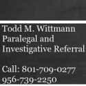 Todd M Wittmann Paralegal And Investigative Referral