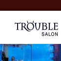 Trouble Salon