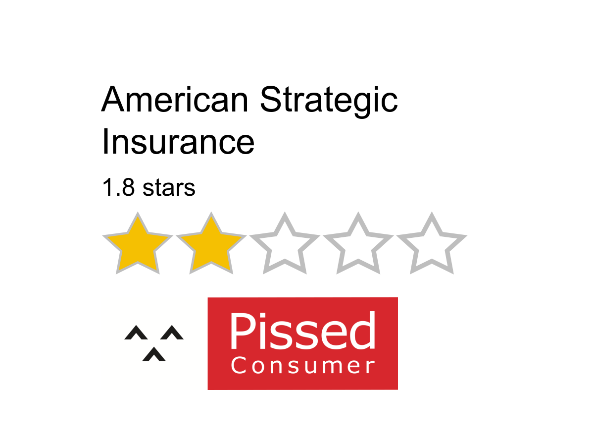 52 American Strategic Insurance Reviews And Complaints Pissed Consumer