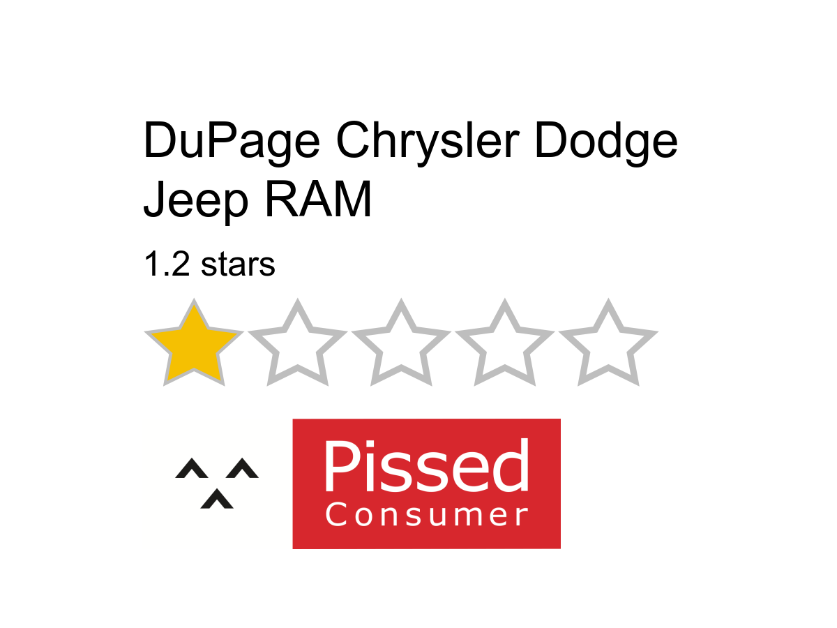 3 dupage chrysler dodge jeep ram reviews and complaints pissed consumer dupage chrysler dodge jeep ram reviews