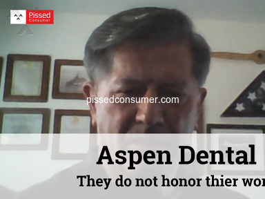 Aspen Dental - They do not honor thier word.