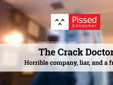 The Crack Doctor - Horrible company, liar, and a fraud!