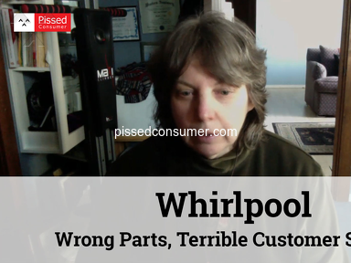 Whirlpool - Wrong Parts, Terrible Customer Service