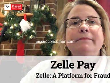 Zelle Pay - Zelle: A Platform for Fraud