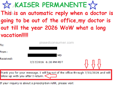 "Kaiser Permanente - KAISER DOCTOR ""AUTOMATIC OUT OF OFFICE REPLY"" will not be BACK until 7/15/2026"