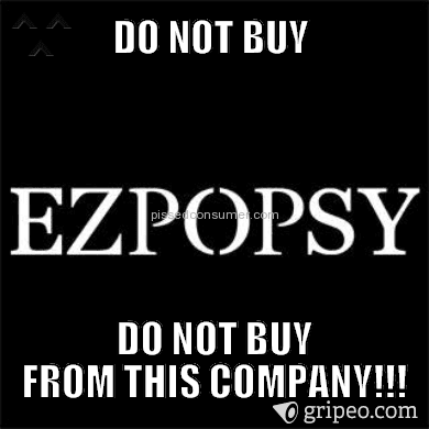 """7d19a6aec7 Ezpopsy - DO NOT BUY FROM THIS COMPANY !!"""" Many great liars and deceivers"""