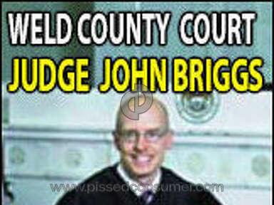 Judge John Briggs - Corrupt Weld County Court Judge John Briggs Accessory to Crime per C.R.S. § 18-8-105