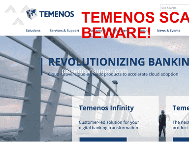I lost $300k with Temenos.com banking System - BEWARE FRAUD!